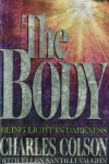 The Body – Being Light in Darkness. Книга б/у
